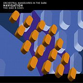Play & Download Navigation (The OMD B-Sides) by Orchestral Manoeuvres in the Dark (OMD) | Napster
