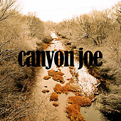 Canyon Joe by Joe Purdy