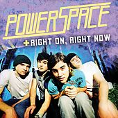 Play & Download Right On, Right Now by Powerspace | Napster