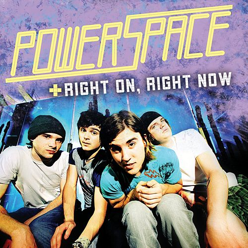 Right On, Right Now by Powerspace