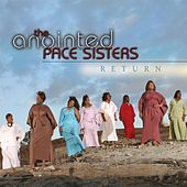 Return by The Anointed Pace Sisters