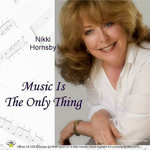 Play & Download Music Is the Only Thing by Nikki Hornsby | Napster