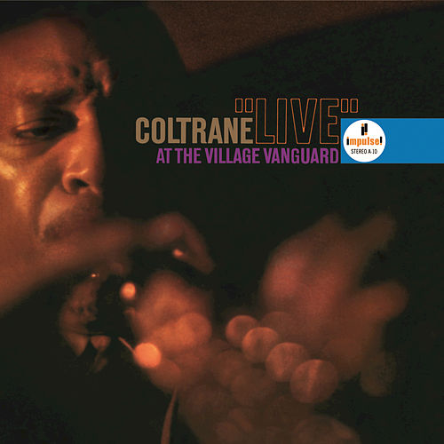 Play & Download Live at the Village Vanguard by John Coltrane | Napster
