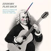 Einhorn Plays Bach: Air On a G String (From Suite No. 3, BWV 1068) [Solo Guitar] by Craig Einhorn