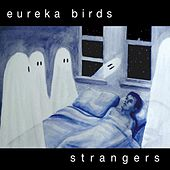 Play & Download Strangers by Eureka Birds | Napster