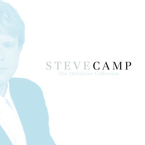 Play & Download The Definitive Collection by Steve Camp | Napster