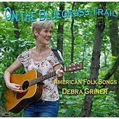 Play & Download On the Bluegrass Trail by Debra Griner | Napster