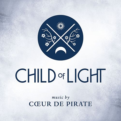 Play & Download Child of Light by Coeur de Pirate | Napster