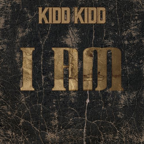 I Am by Kidd Kidd