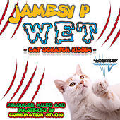 Play & Download Wet by Jamesy P. | Napster