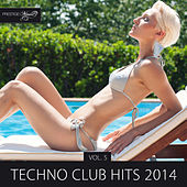 Play & Download Techno Club Hits 2014, Vol. 5 by Various Artists | Napster