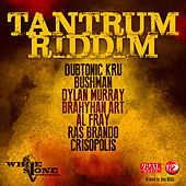 Tantrum Riddim by Various Artists