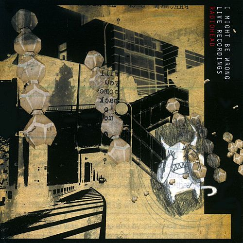 I Might Be Wrong: Live Recordings by Radiohead