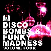 Play & Download Disco Bombs & Funky Madness Vol. 4 - EP by Various Artists | Napster