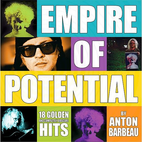 Play & Download Empire of Potential by Anton Barbeau | Napster