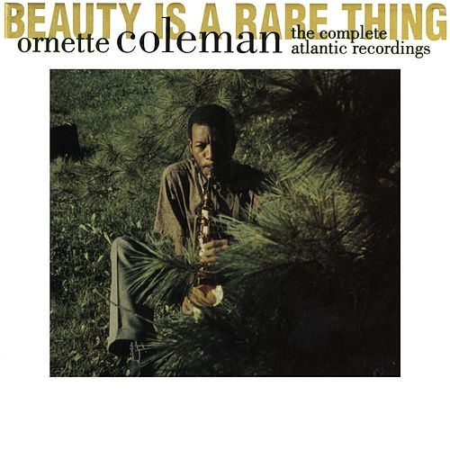 Play & Download Beauty Is A Rare Thing: The Complete... by Ornette Coleman | Napster