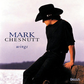 Play & Download Wings by Mark Chesnutt | Napster