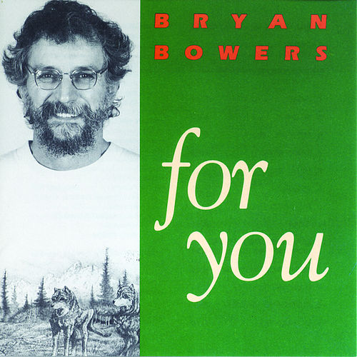 For You by Bryan Bowers