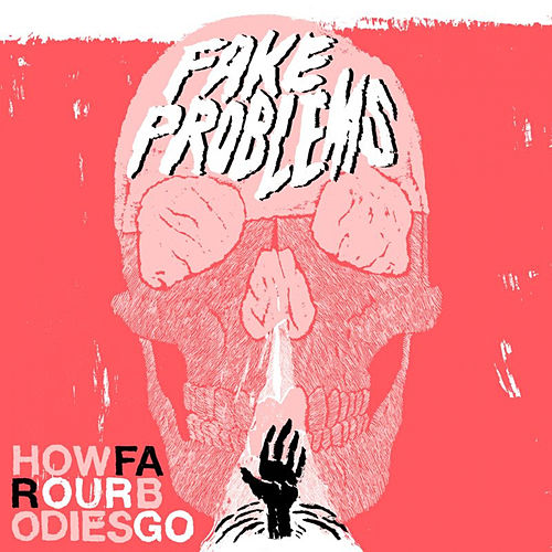 Play & Download How Far Our Bodies Go by Fake Problems | Napster