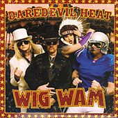 Daredevil Heat (Single) by Wig Wam