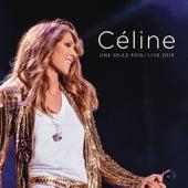 Céline... Une seule fois / Live 2013 de Celine Dion