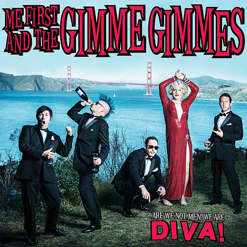 Play & Download Are We Not Men? We Are Diva! by Me First and the Gimme Gimmes | Napster