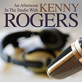 Play & Download An Afternooon in the Studio With: Kenny Rogers by Kenny Rogers | Napster