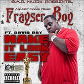 Make It Look Easy (feat. David Ray) by Frayser Boy
