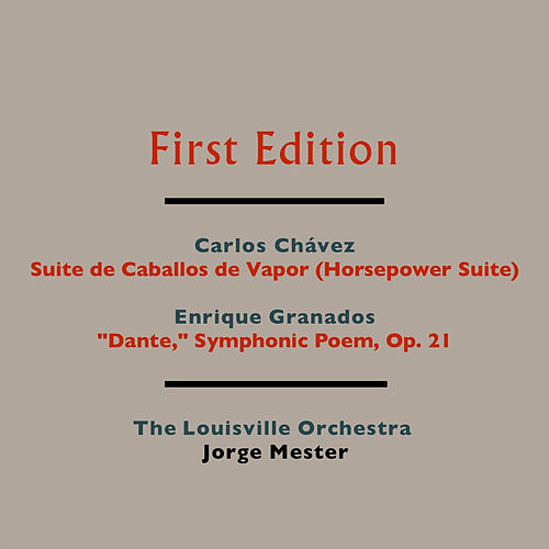 Play & Download Carlos Chávez: Suite de Caballos de Vapor (Horsepower Suite) - Enrique Granados: 'Dante' Symphonic Poem, Op. 21 by Various Artists | Napster