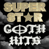 Play & Download Superstar Goth Hits by Various Artists | Napster