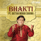 Bhakti by Pt. Rattan Mohan Sharma by Various Artists