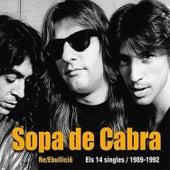 Play & Download Re/Ebullició: Els 14 Singles / 1989-1992 by Sopa De Cabra | Napster