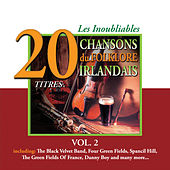 Play & Download Les Inoubliables du Folklore Irlandais, Vol. 2 - 20 Titres by Various Artists | Napster