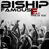 Play & Download Famous by Bishop | Napster