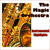 Play & Download Saxophone Highlights by The Magic Orchestra | Napster