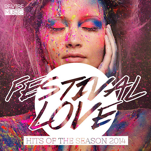 Play & Download Festival Love - Hits of the Season 2014 by Various Artists | Napster
