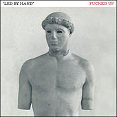 Play & Download Led By Hand by F*cked Up | Napster