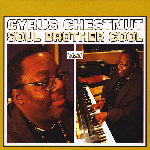 Play & Download Soul Brother Cool by Cyrus Chestnut | Napster