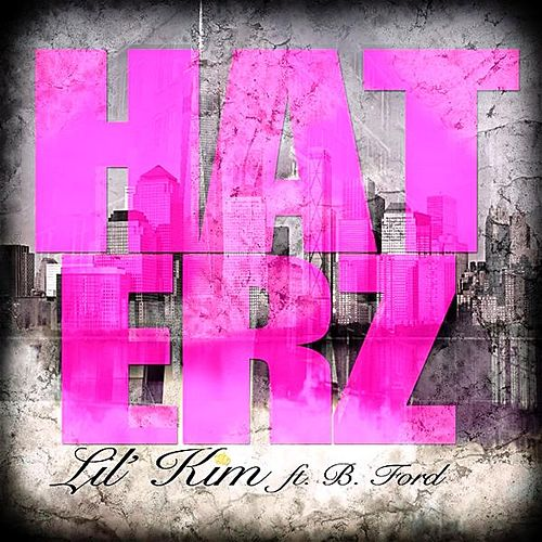 Haterz (feat. B. Ford) by Lil Kim