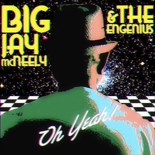 Play & Download Oh Yeah! by Big Jay McNeely | Napster