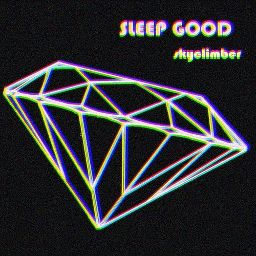 Play & Download Skyclimber by Sleep Good | Napster