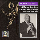 Play & Download All That Jazz, Vol. 7: Sidney Bechet in Studio & On Stage by Sidney Bechet | Napster