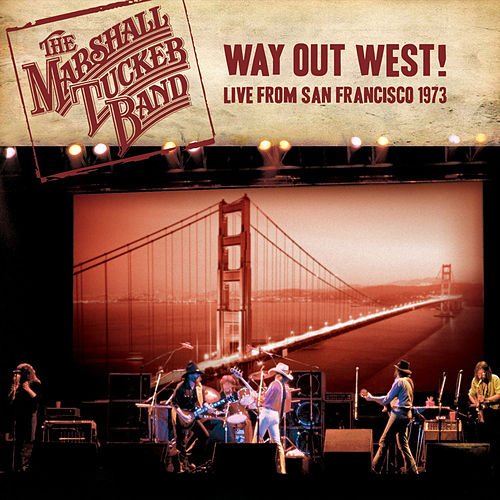 Play & Download Way out West! Live from San Francisco 1973 by The Marshall Tucker Band | Napster