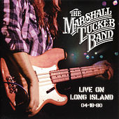 Play & Download Live on Long Island 4-18-80 by The Marshall Tucker Band | Napster