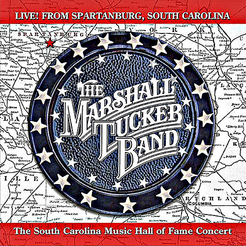 Play & Download Live! From Spartanburg, South Carolina by The Marshall Tucker Band | Napster
