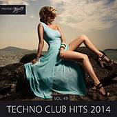 Play & Download Techno Club Hits 2014, Vol. 49 by Various Artists | Napster
