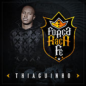 Play & Download Força, Raça e Fé - Single by Thiaguinho | Napster