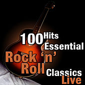 100 Hits: Essential Rock 'N' Roll Classics Live by Various Artists