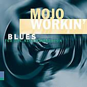 Play & Download Mojo Workin': Blues For The Next Generation by Various Artists | Napster