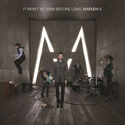 Play & Download It Won't Be Soon Before Long by Maroon 5 | Napster